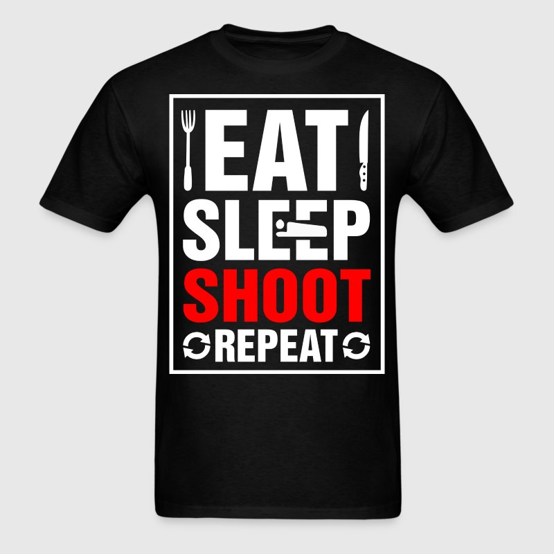 Eat Sleep Shoot Repeat - Men's T-Shirt