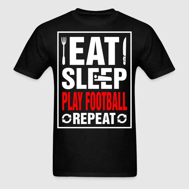 Eat Sleep Play Football Repeat - Men's T-Shirt