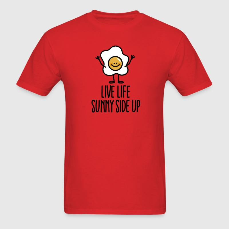 Live life sunny side up T-Shirts - Men's T-Shirt