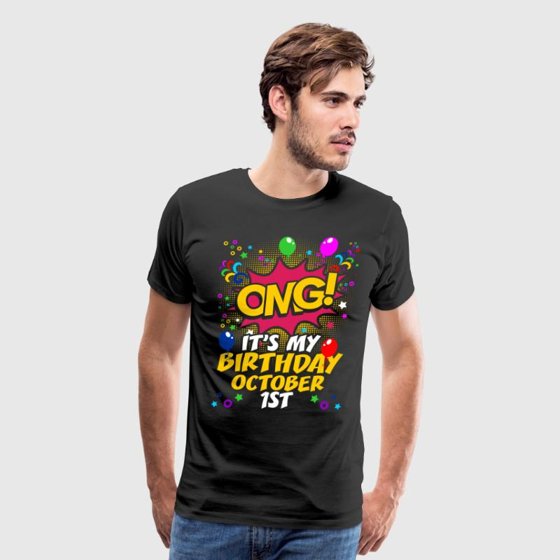 Its My Birthday October First T-Shirts - Men's Premium T-Shirt