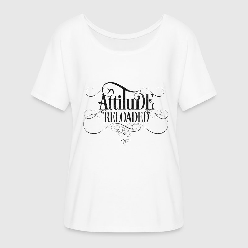 Attitude Reloaded - Women's Flowy T-Shirt