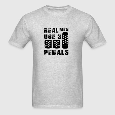 Real men use 3 pedals Sportswear - Men's T-Shirt