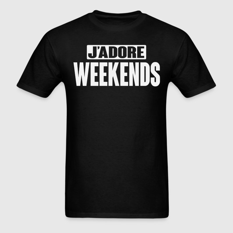 J'Adore Weekends T-Shirt T-Shirts - Men's T-Shirt