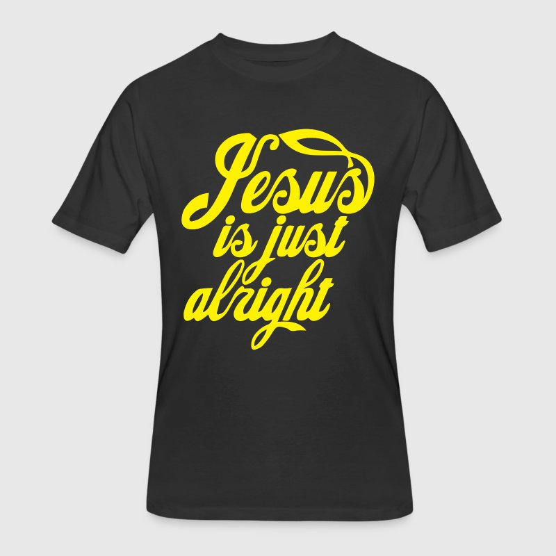 Christian t-shirt Jesus is just alright t-shirt - Men's 50/50 T-Shirt