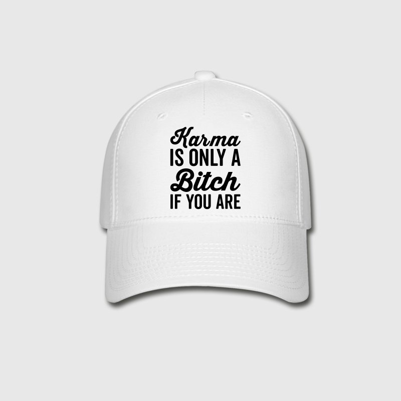 Karma Is A Bitch Funny Quote Sportswear - Baseball Cap