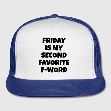 friday f-word Mugs & Drinkware - Trucker Cap