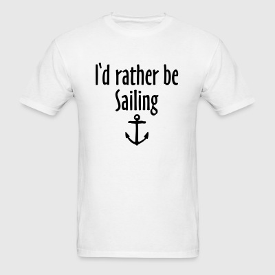 I'd rather be sailing anchor Sportswear - Men's T-Shirt