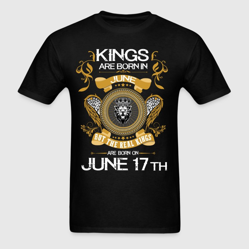 Kings Are Born In June 17th T-Shirts - Men's T-Shirt