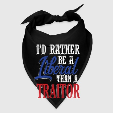 Rather Liberal Than Traitor Aprons - Bandana