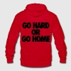 Go Hard or Go Home Zip Hoodies/Jackets - stayflyclothing.com - Unisex Fleece Zip Hoodie by American Apparel