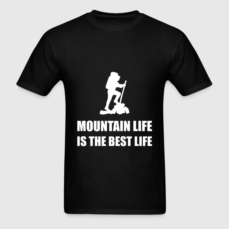 Mountain Life Best Life - Men's T-Shirt