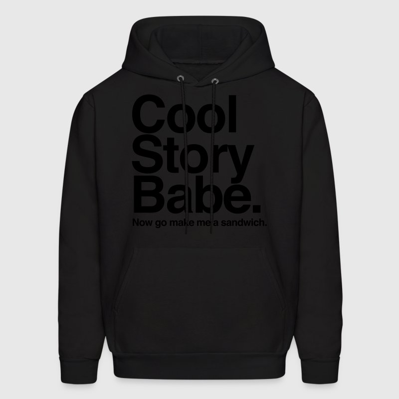 Cool Story Babe. Now go make me a sandwich - Men's Hoodie