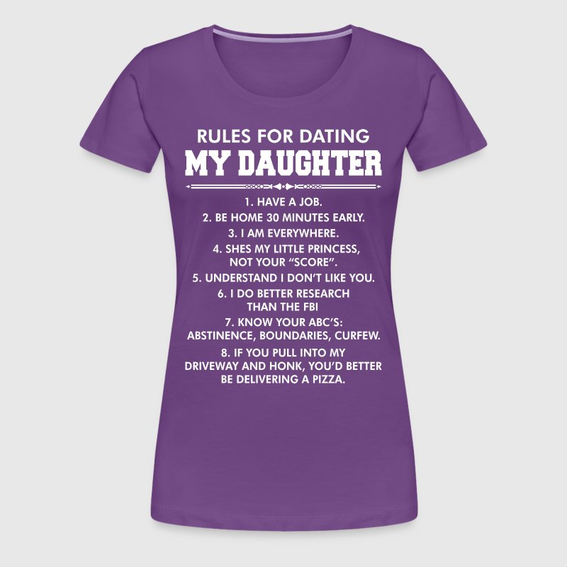 t shirt rules dating daughter Great tshirt for scaring prospective boyfriends superb t shirt featuring deluxe 30  s pre-shrunk ringspun softstyle yarns seamless twin needle 3/4 collar.