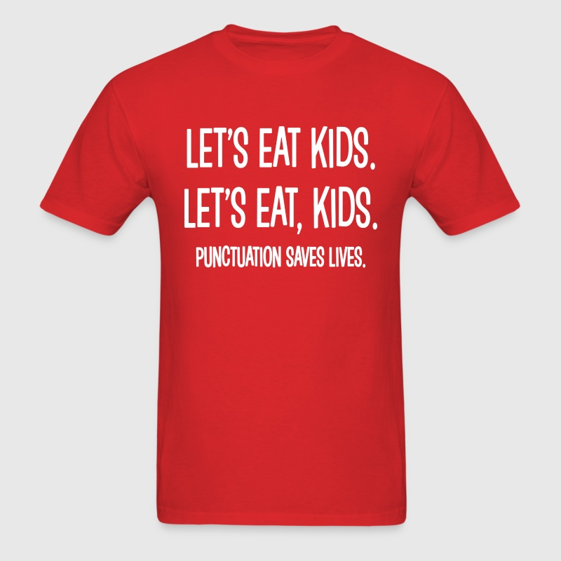 Punctuation Saves Lives Funny Saying Shirt T-Shirt ...