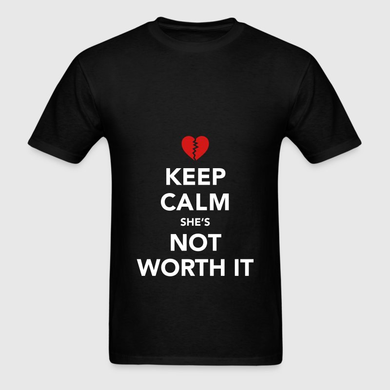 Keep Calm She's Not Worth It Bags  - Men's T-Shirt