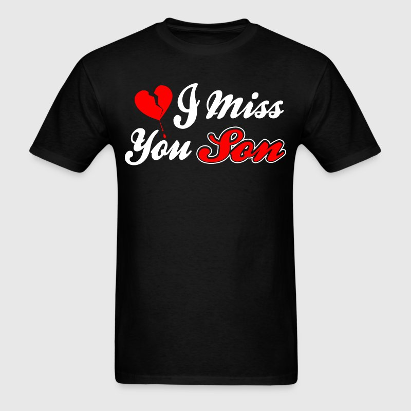 I Miss You Son Forever Love Tshirt T-Shirts - Men's T-Shirt