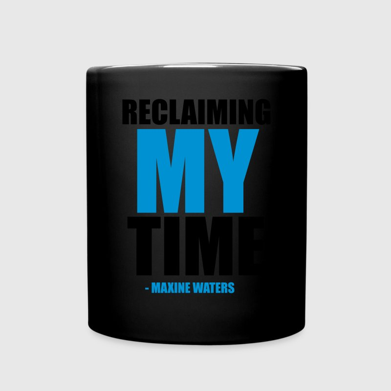 Reclaiming My Time- Maxine Waters - Full Color Mug