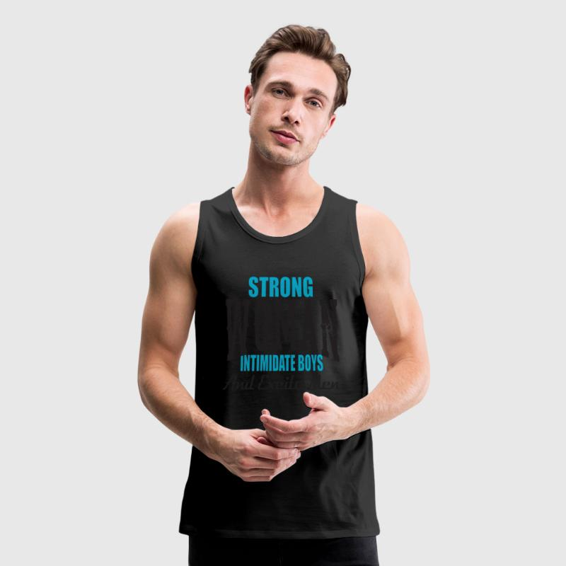 Strong Woman Intimidate Boys And Excite Men Sportswear - Men's Premium Tank