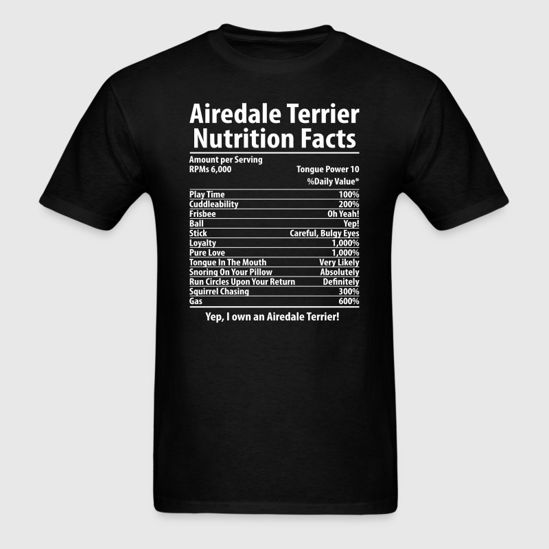 Airedale Terrier Dog Nutrition Facts T-Shirt T-Shirts - Men's T-Shirt