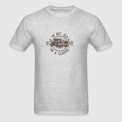 Not old i'm classic 1947 Sportswear - Men's T-Shirt