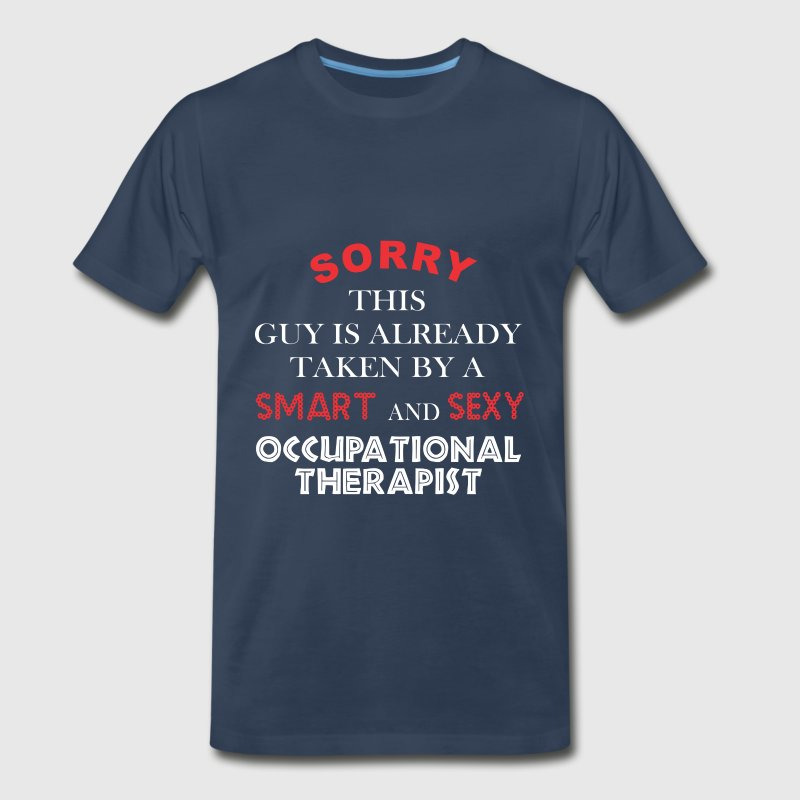 Occupational Therapist - Sorry this guy is already - Men's Premium T-Shirt