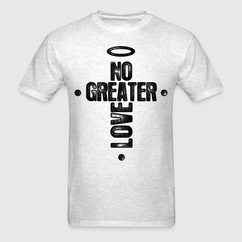 No Greater Love T-Shirts - Men's T-Shirt