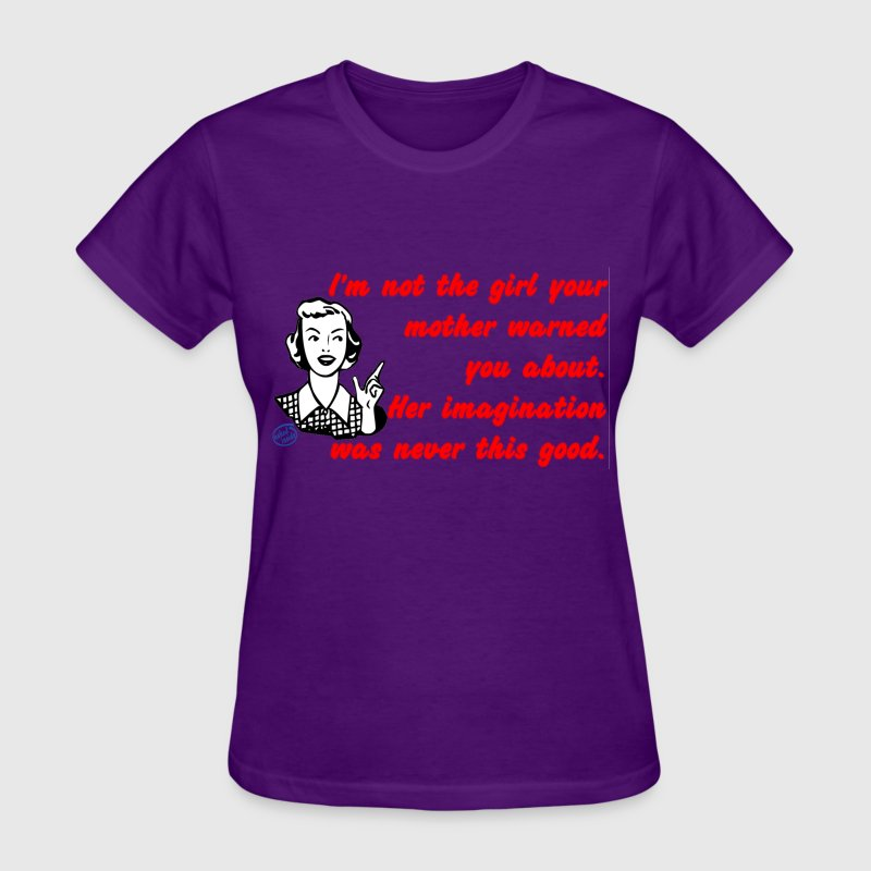 The Girl Your Mother Warned You About Women's T-Shirts - Women's T-Shirt