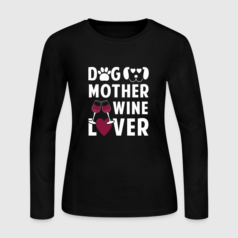 Dog mother wine lover Long Sleeve Shirts - Women's Long Sleeve Jersey T-Shirt