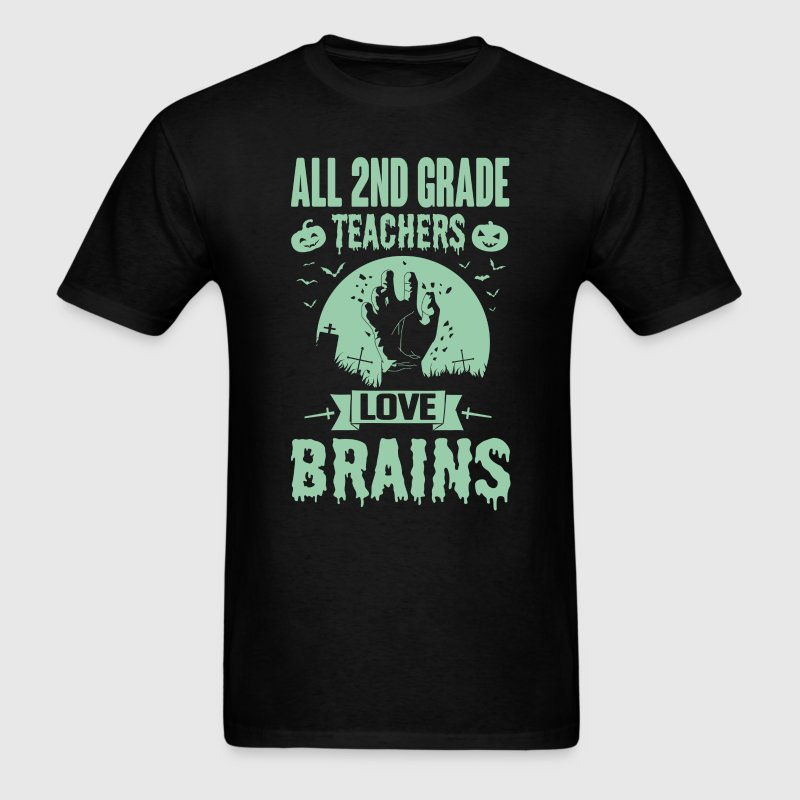 All 2nd Grade Teachers Love Brains T-Shirts - Men's T-Shirt