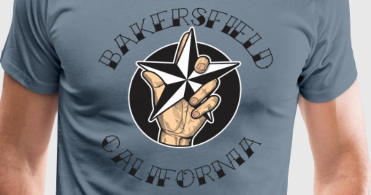Bakersfield California T Shirt Spreadshirt
