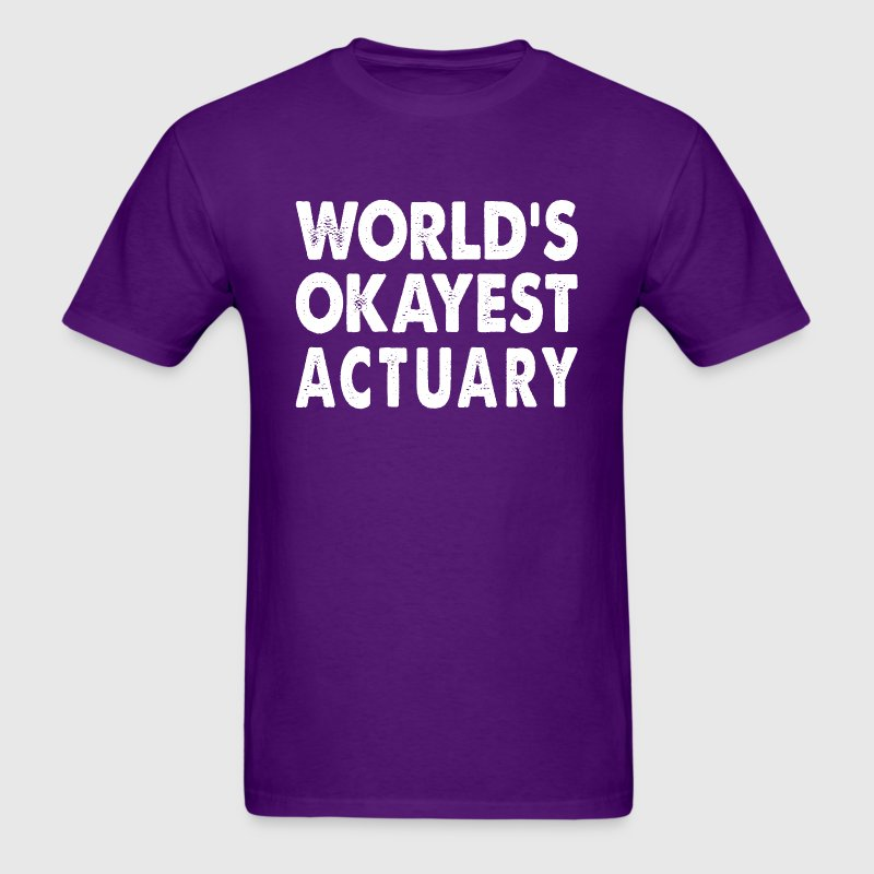 World's Okayest Actuary Gift  T-Shirts - Men's T-Shirt