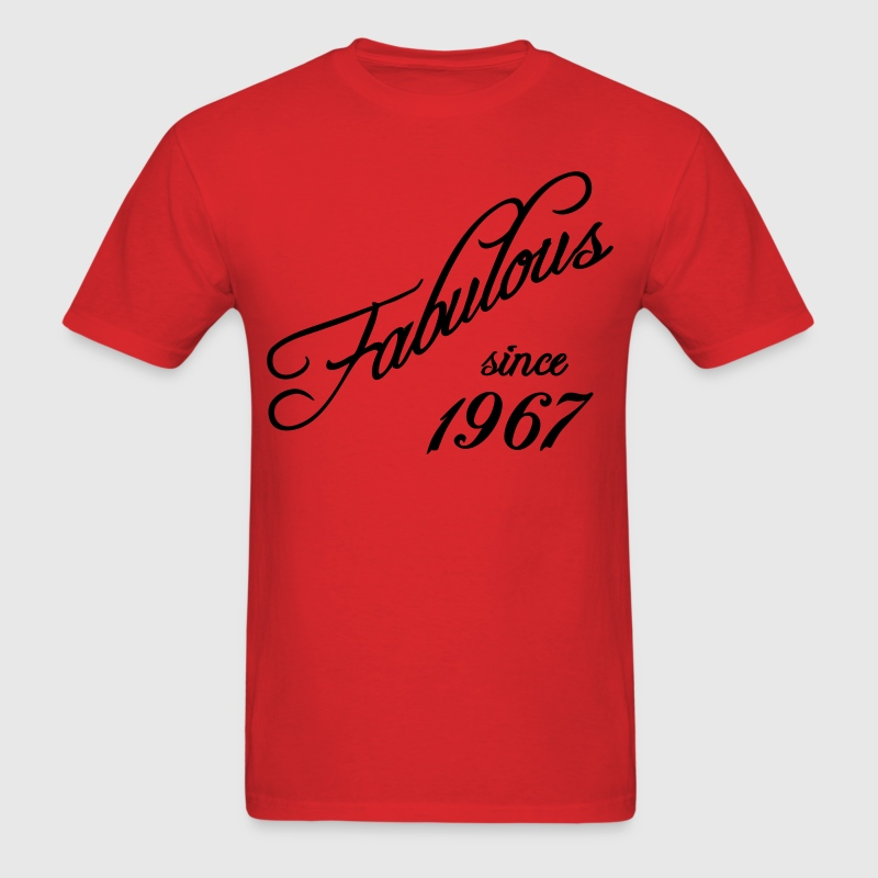 Fabulous since 1967 T-Shirts - Men's T-Shirt