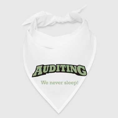 Auditing - We never sleep. - Bandana