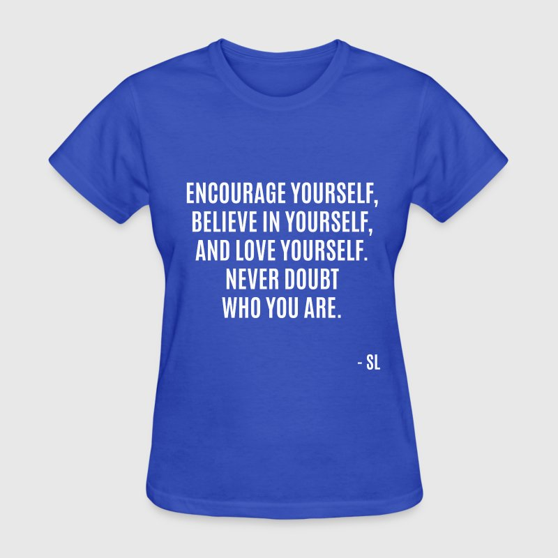 Inspirational Life Quotes T-Shirts - Women's T-Shirt