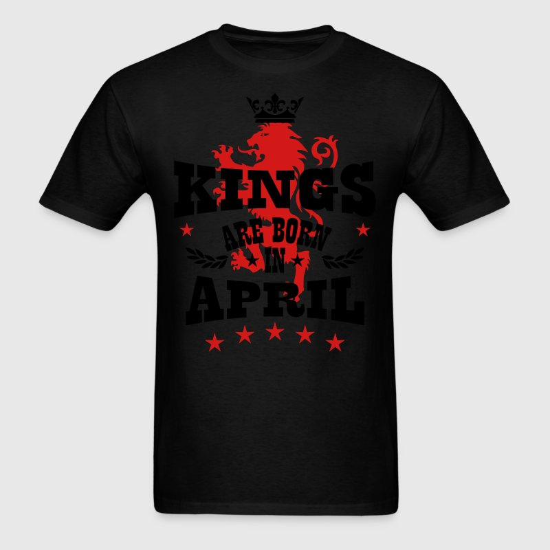 Kings are born in April King Lions Birthday T-Shir - Men's T-Shirt