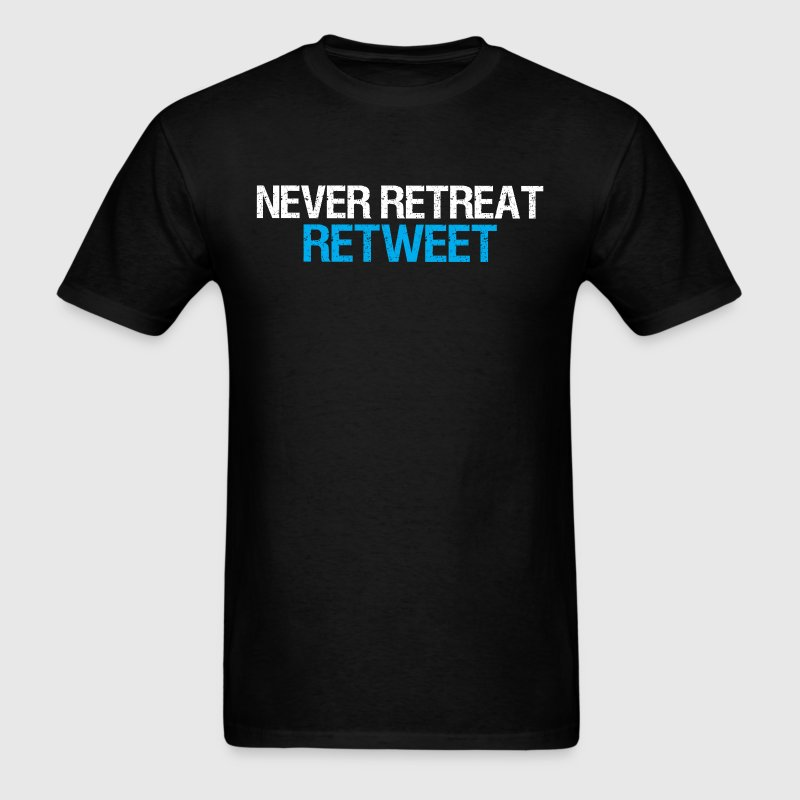Never Retreat, Retweet Men & Women T-shirt - Men's T-Shirt