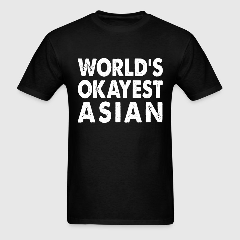 World's Okayest Asian Asia T-Shirts - Men's T-Shirt