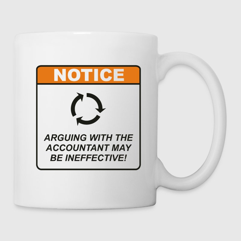 Arguing with the Accountant may be ineffective! - Coffee/Tea Mug