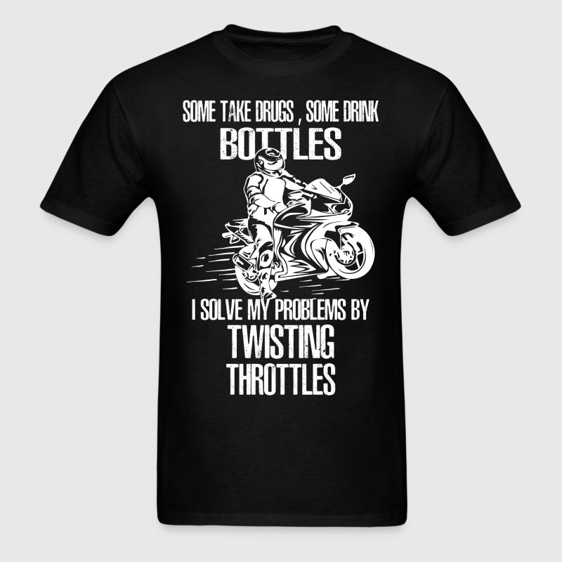 I Solve My Problems By Twisting Throttles T-Shirts - Men's T-Shirt