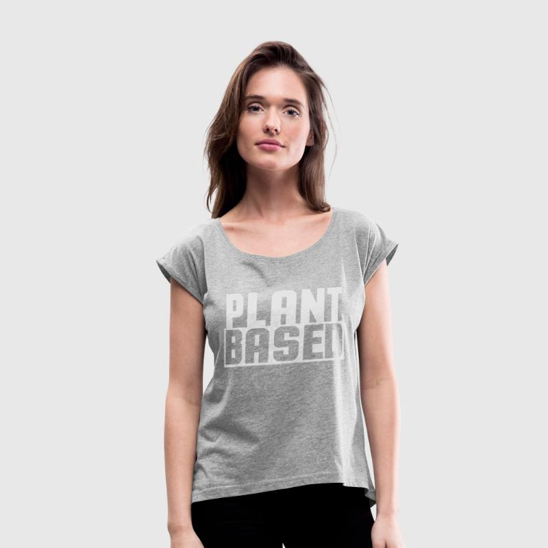 Plant based T-Shirts - Women's Roll Cuff T-Shirt