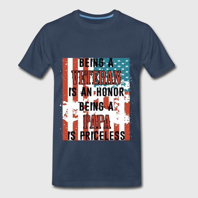 Veteran Papa - Being a Veteran is an Honor being a - Men's Premium T-Shirt