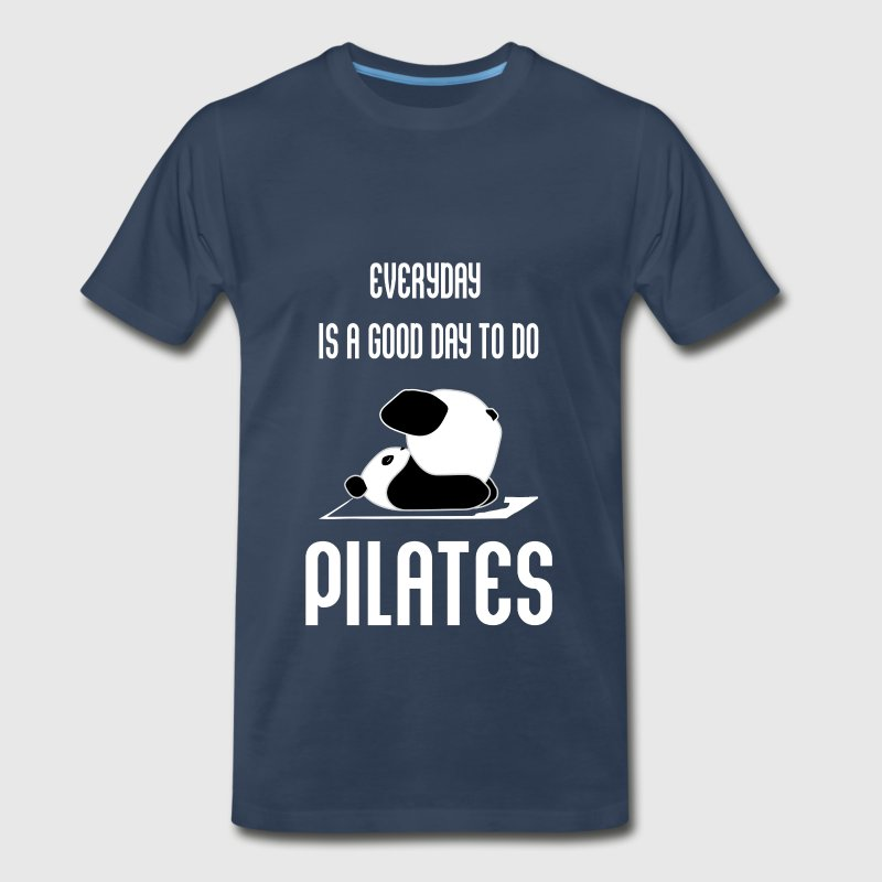 Pilates - Everyday is a good day to do Pilates     - Men's Premium T-Shirt