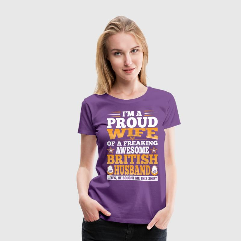 Im A Proud Wife Of Awesome British Husband T-Shirts - Women's Premium T-Shirt