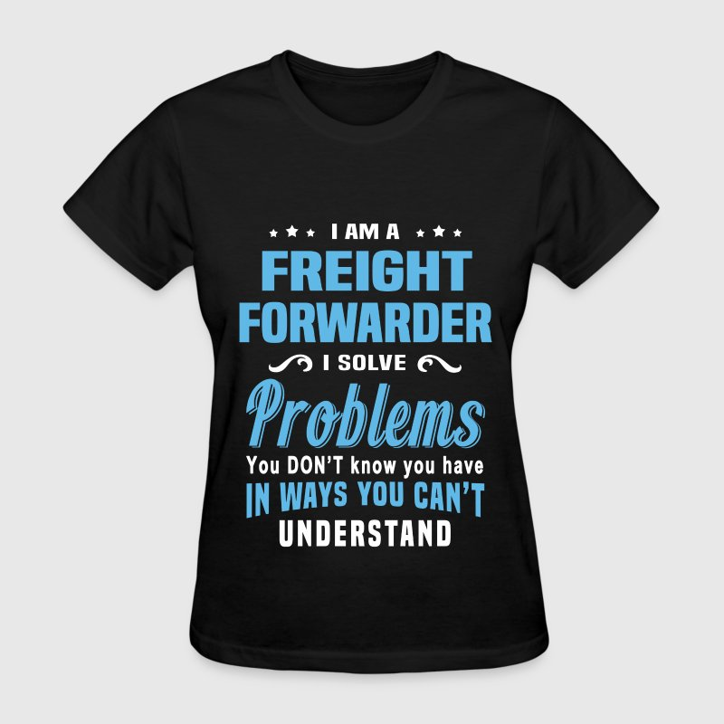 Freight Forwarder - Women's T-Shirt