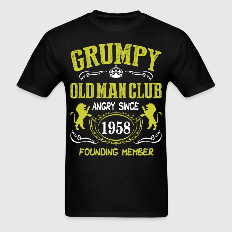 Grumpy Old Man Club Since 1958 Founder Member Tees T-Shirts - Men's T-Shirt