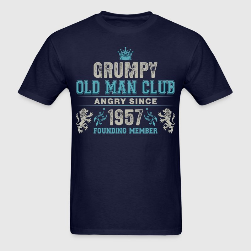 Grumpy Old Man Club Since 1957 Founder Member Tees T-Shirts - Men's T-Shirt