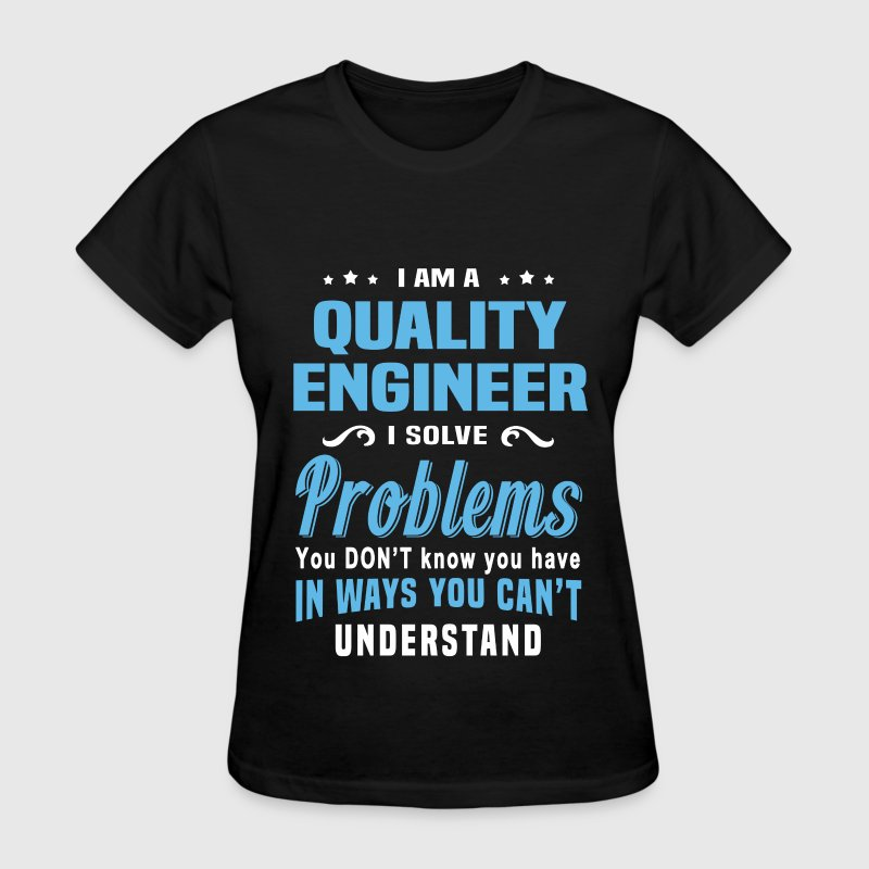 Quality Engineer T-Shirts - Women's T-Shirt