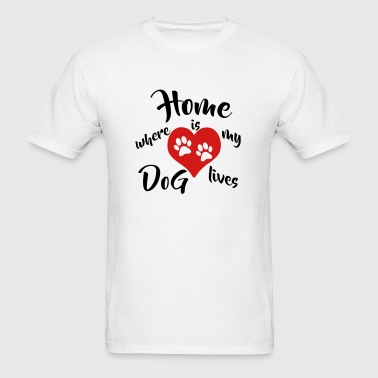 Home is where my Dog lives 2c Sportswear - Men's T-Shirt