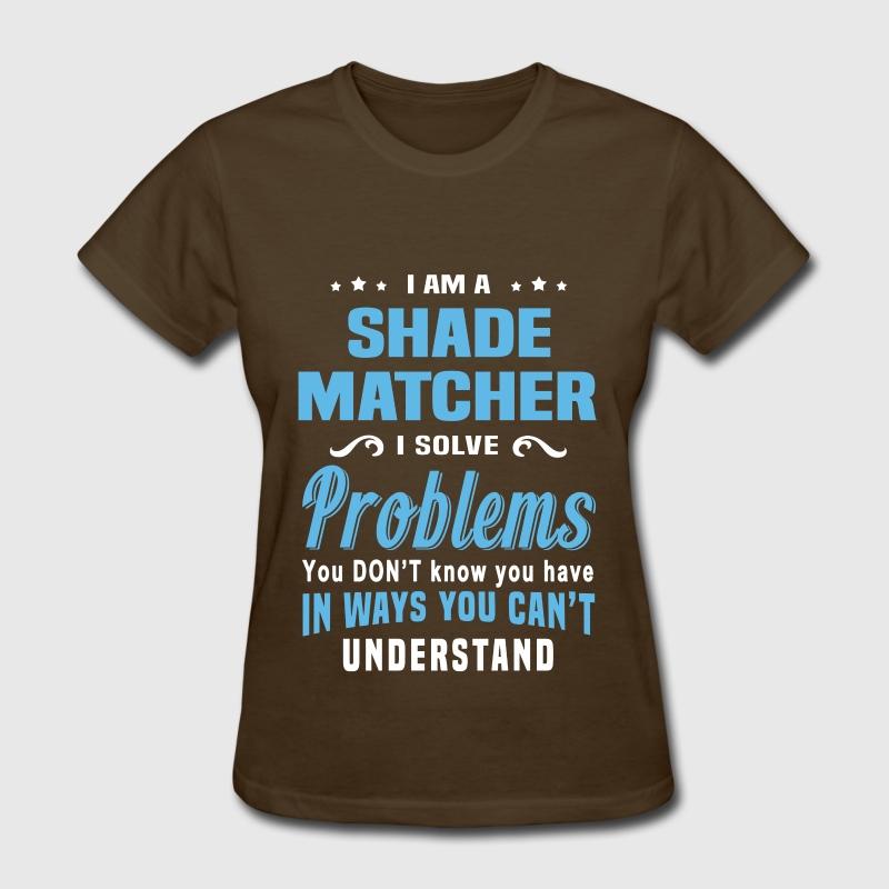 Shade Matcher T-Shirt | Spreadshirt