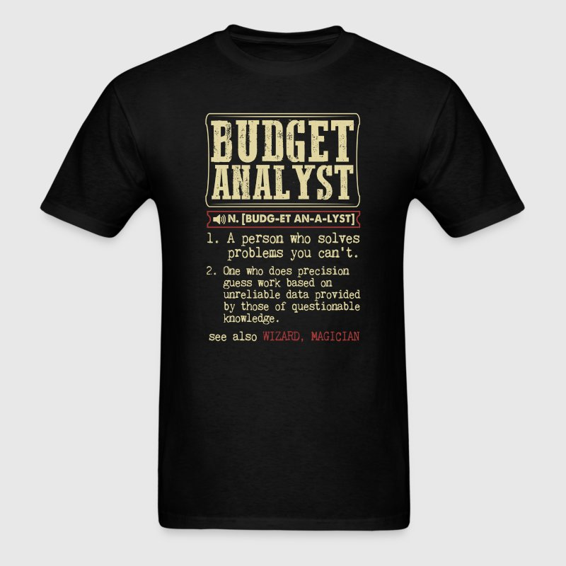 Budget Analyst Definition Funny Gift Shirt - Men's T-Shirt